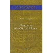 Nietzsche: metafísica e niilismo