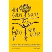 NINGUEM SOLTA A MAO DE NINGUEM: MANIFESTO AFETIVO DE RESISTENCIA E PELAS LIBERDADES