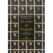 NO REINO DO DESEJADO: A CONSTRUÇAO DO SEBASTIANISMO EM PORTUGAL, SECULOS XVI E XVII