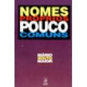 NOMES PROPRIOS POUCO COMUNS