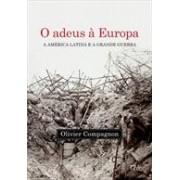 O ADEUS A EUROPA: A AMERICA LATINA E A GRANDE GUERRA
