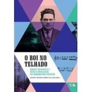 O boi no telhado. Darius Milhaud e a música brasileira no modernismo francês