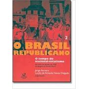 O Brasil republicano: o tempo do nacional-estatismo (volume 2)