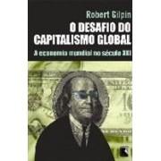O DESAFIO DO CAPITALISMO GLOBAL: A ECONOMIA MUNDIAL NO SECULO XXI