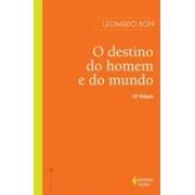 O DESTINO DO HOMEM E DO MUNDO