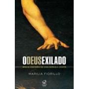 O DEUS EXILADO: BREVE HISTORIA DE UMA HERESIA