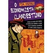 O economista clandestino. Por que os ricos são ricos