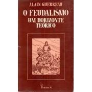 O feudalismo: um horizonte teórico