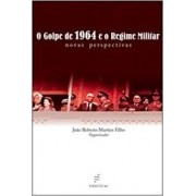 O Golpe de 1964 e o Regime Militar. Novas perspectivas