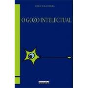 O GOZO INTELECTUAL: TEORIA E PRATICA
