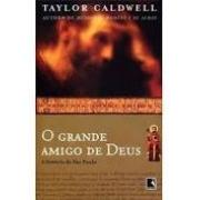 O grande amigo de Deus. A História de São Paulo