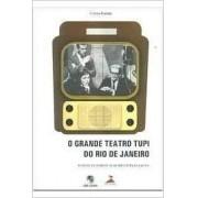 O GRANDE TEATRO TUPI DO RIO DE JANEIRO