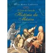 O LIVRO DE OURO DA HISTORIA DA MUSICA: DA IDADE MEDIA AO SECULO XX