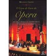 O livro de outo da ópera: as obras primas do teatro lírico explicadas e ilustradas