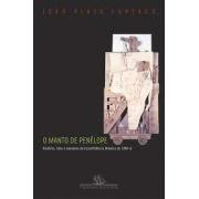 O manto de Penélope. História, mito e memória da Inconfidência Mineira de 1788-9