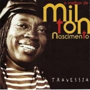 O MELHOR DE MILTON NASCIMENTO: TRAVESSIA - CD