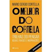 O melhor do Cortella: trilhas do pensar - ideias, frases e inspirações