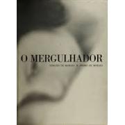 O mergulhador (autografado por Vinícius de Moraes e pelo fotógrafo Pedro de Moraes)