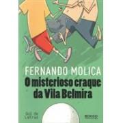 O MISTERIOSO CRAQUE DA VILA BELMIRA