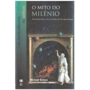 O mito do milênio: espiritualidade, amor e morte no fim dos tempos