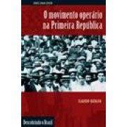 O MOVIMENTO OPERARIO NA PRIMEIRA REPUBLICA