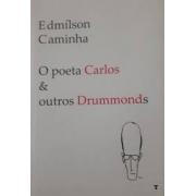 O POETA CARLOS E OUTROS DRUMMONDS