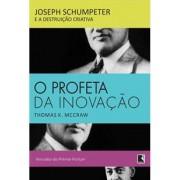O PROFETA DA INOVAÇÃO: JOSEPH SCHUMPETER E A DESTRUIÇÃO CRIATIVA