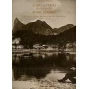 O Rio Antigo do fotógrafo Marc Ferrez. Paisagens e tipos humanos do Rio de Janeiro - 1865-1918