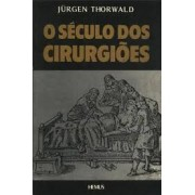 O SECULO DOS CIRURGIOES