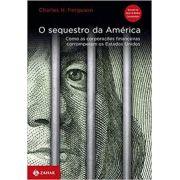 O sequestro da América: Como as corporações financeiras corromperam os Estados Unidos