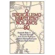 O sindicalismo brasileiro nos anos 80