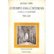 O tempo das catedrais: a arte e a sociedade 980-1420