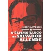 O ULTIMO TANGO DE SALVADOR ALLENDE