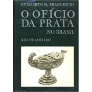 Ofício Da Prata No Brasil