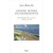 OLHAR ACIMA DO HORIZONTE: APRENDENDO COM AS COISAS SIMPLES DA VIDA
