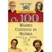 OS 100 MAIORES CIENTISTAS DA HISTORIA