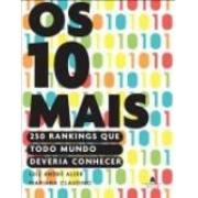 OS 10 MAIS: 250 RANKINGS QUE TODO MUNDO DEVERIA CONHECER (AUTOGRAFADO)