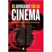 OS ADVOGADOS VAO AO CINEMA: 39 ENSAIOS SOBRE JUSTIÇA E DIREITO EM FILMES INESQUECIVEIS
