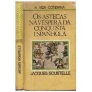 OS ASTECAS NA VESPERA DA CONQUISTA ESPANHOLA