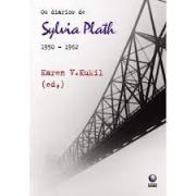 Os diários de Sylvia Plath - 1950-1962