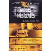 OS SEGREDOS DOS PRESIDENTES