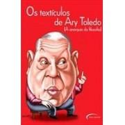 OS TEXTICULOS DE ARY TOLEDO: A ANARQUIA DA FILOSOFIA