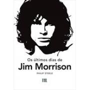 OS ULTIMOS DIAS DE JIM MORRISON