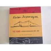 Oscar Niemeyer - 10 100 Produção contemporânea 1996/2006