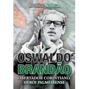 OSWALDO BRANDAO: LIBERTADOR CORINTIANO, HEROI PALMEIRENSE