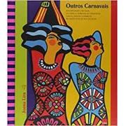 Outros carnavais. Nos bastidores da folia ou como o trabalho de cenografia surgiu, cresceu e apareceu na maior festa de rua do Recife