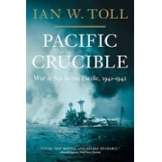 Pacific crucible: war at sea in the Pacific, 1941-1942. Volume 1 of the Pacific War Trilogy