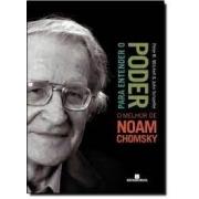 Para entender o poder. O melhor de Noam Chomsky