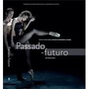 PASSADO - FUTURO: TEXTOS E FOTOS SOBRE A SAO PAULO COMPANHIA DE DANÇA