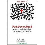 PAUL FEYERABEND E AS POSSIBILIDADES RACIONAIS DA CIENCIA